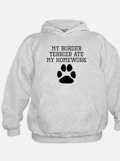 My Border Terrier Ate My Homework Hoodie