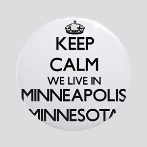 Keep calm we live in Minneapolis Ornament (Round)