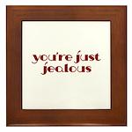 You're Just Jealous Framed Tile