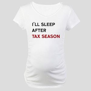 I'll Sleep After Tax Season Maternity T-Shirt