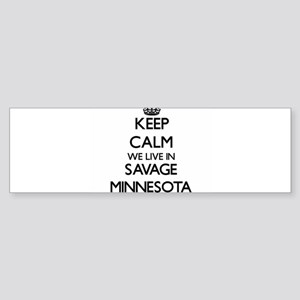 Keep calm we live in Savage Minneso Bumper Sticker