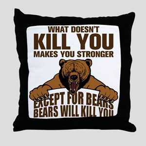 Bears Will Kill You Throw Pillow