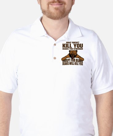 Bears Will Kill You Golf Shirt