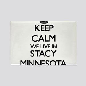 Keep calm we live in Stacy Minnesota Magnets