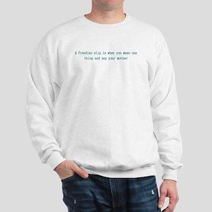 Freudian slip  Sweatshirt