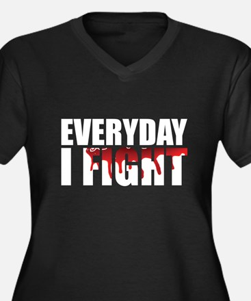 Every Day I Fight Plus Size T-Shirt