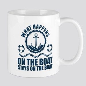 What happens on the boat... Stays on the boat Mugs