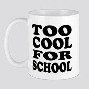 Too cool for school Mug