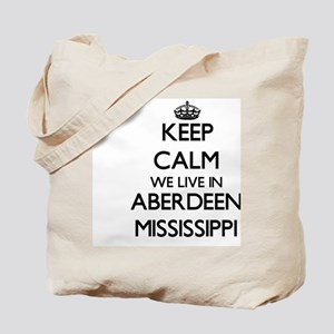 Keep calm we live in Aberdeen Mississippi Tote Bag