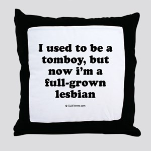 I used to be a tomboy Throw Pillow