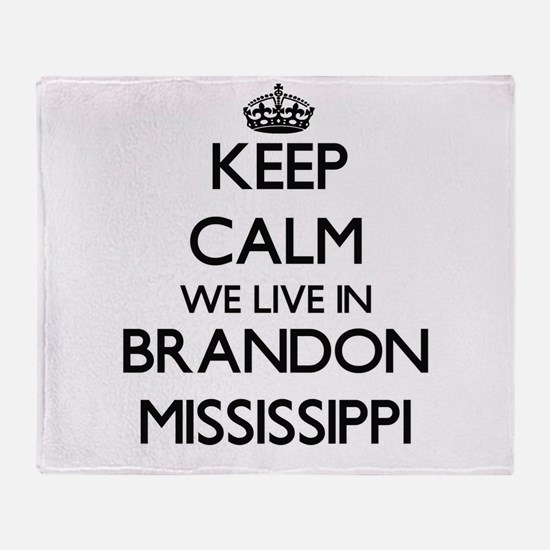 Keep calm we live in Brandon Mississ Throw Blanket