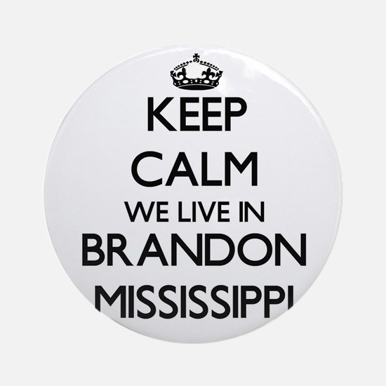 Keep calm we live in Brandon Miss Ornament (Round)