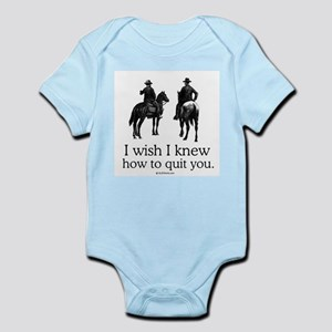 I wish I knew how to quit you Infant Bodysuit