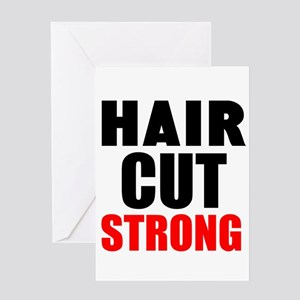 Hair Cut Strong Greeting Cards