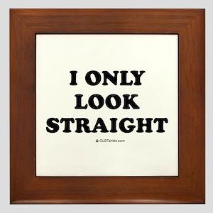 I only look straight Framed Tile