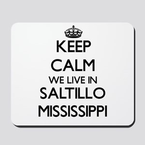 Keep calm we live in Saltillo Mississipp Mousepad