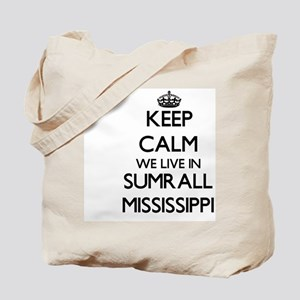 Keep calm we live in Sumrall Mississippi Tote Bag