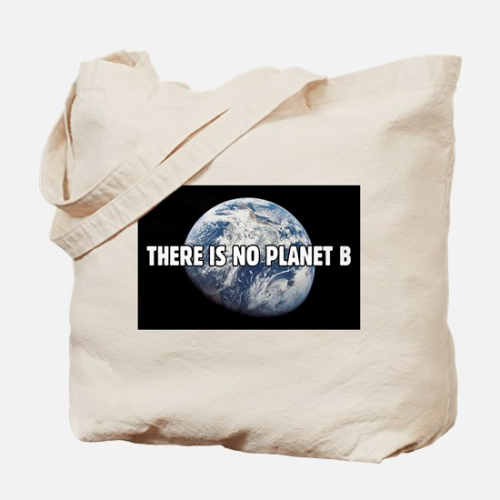 There is no Planet B Tote Bag