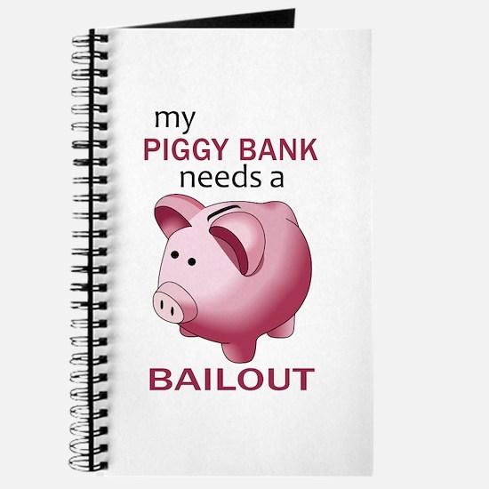 PIGGY NEEDS A BAILOUT Journal