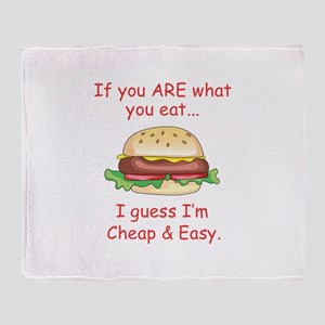 If You Are What You Eat... I Guess I'm Cheap & Eas