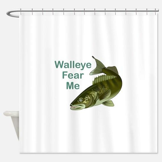 WALLEYE FEAR ME Shower Curtain