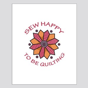 SEW HAPPY TO BE QUILTING Posters