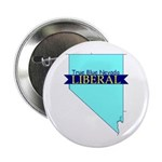 True Blue Nevada LIBERAL Button
