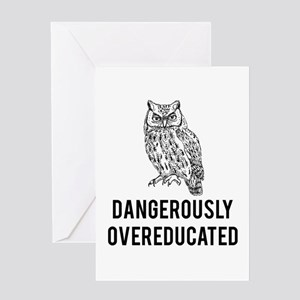 Dangerously overeducated Greeting Cards