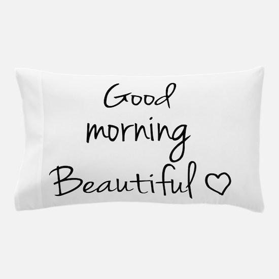 Good morning my love Pillow Case