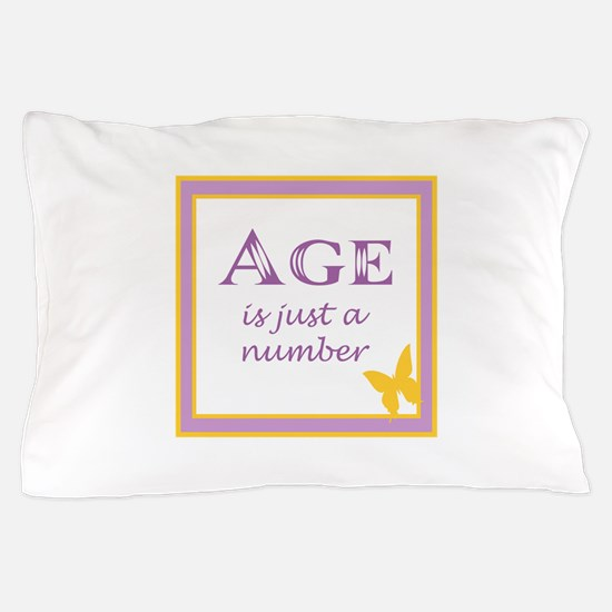 AGE IS Pillow Case