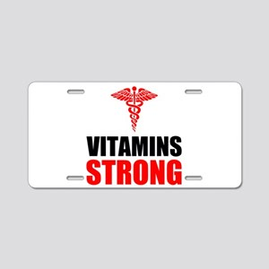 Vitamins Strong Aluminum License Plate