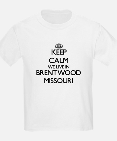 Keep calm we live in Brentwood Missouri T-Shirt