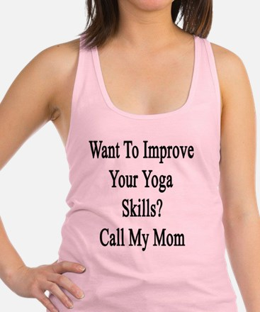 Want To Improve Your Yoga Skill Racerback Tank Top