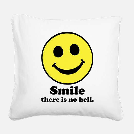 Smile There is No Hell Square Canvas Pillow