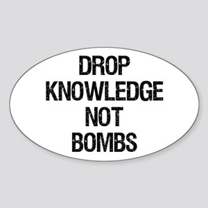"""""""Drop Knowledge Not Bombs"""" Oval Sticker"""