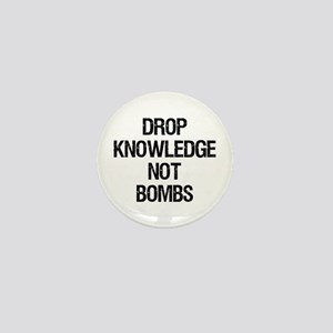"""""""Drop Knowledge Not Bombs"""" Mini Button"""