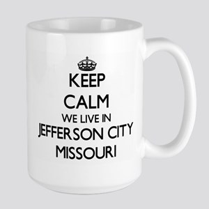 Keep calm we live in Jefferson City Missouri Mugs