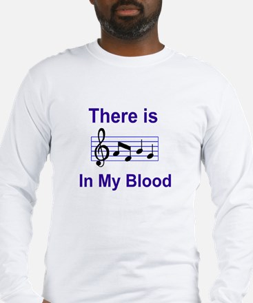 There is music in my blood Long Sleeve T-Shirt