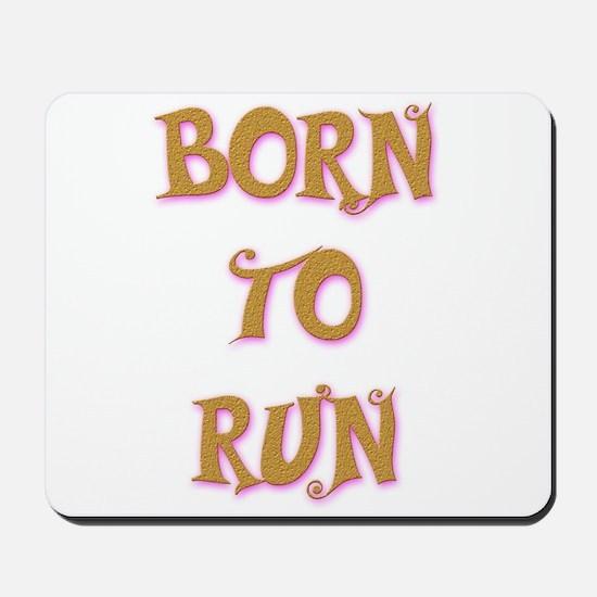 Born To Run 2 Mousepad