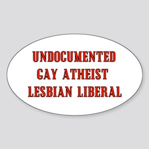 Undocumented Liberal Oval Sticker