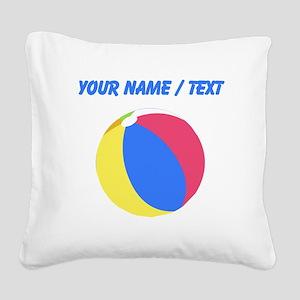 Custom Beach Ball Square Canvas Pillow