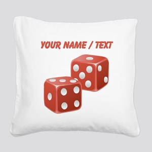 Custom Red Dice Square Canvas Pillow
