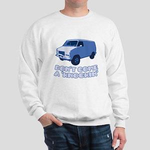 Don't Come A Knockin' Sweatshirt