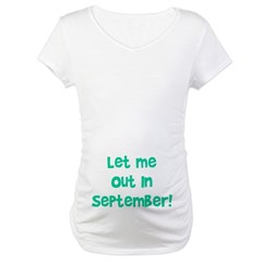 Let Me Out In September! Shirt