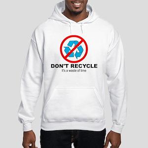 Don't Recycle Hooded Sweatshirt