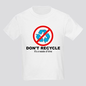 Don't Recycle Kids Light T-Shirt