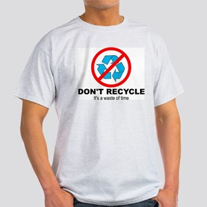 Don't Recycle Light T-Shirt