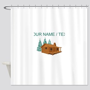 Custom Cabin In The Woods Shower Curtain