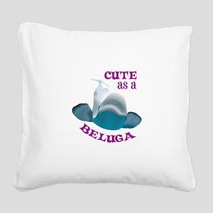 CUTE AS A BELUGA Square Canvas Pillow