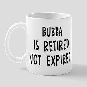 Bubba: retired not expired Mug